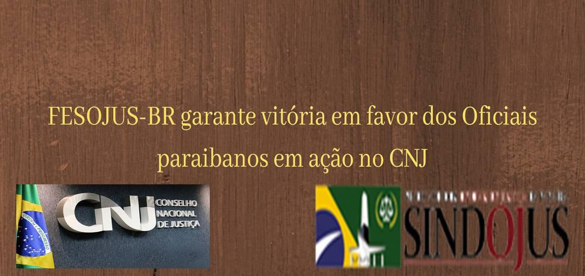 FESOJUS-BR garante vitória no CNJ em favor dos Oficiais de Justiça paraibanos